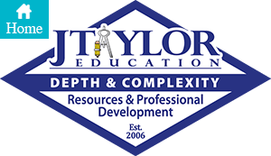 J Taylor Education · Depth and Complexity Resources and Consulting